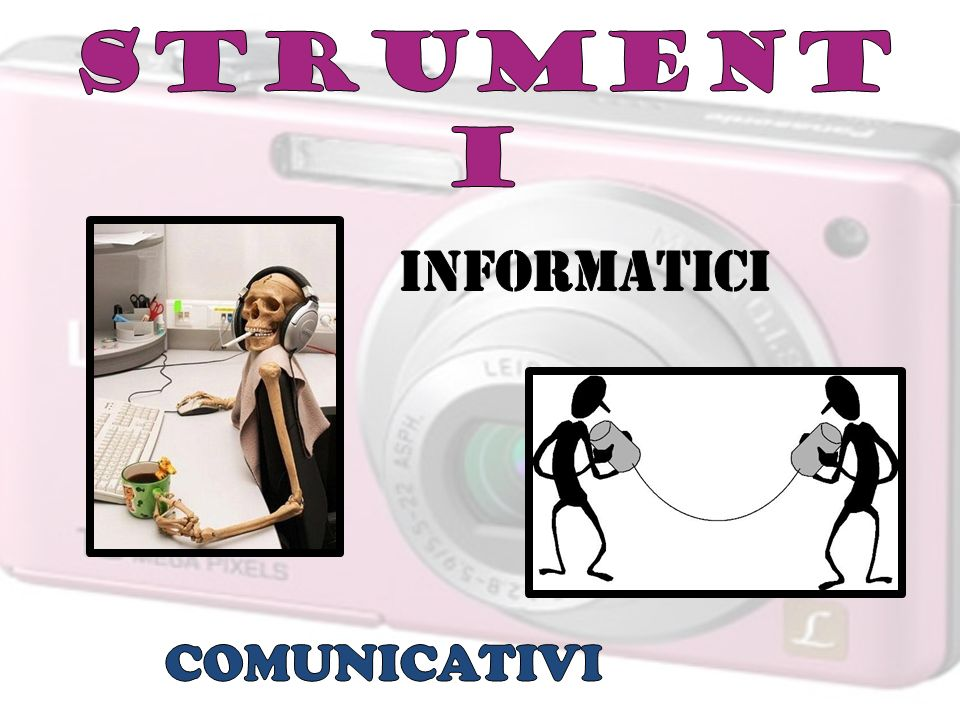 STRUMENTI INFORMATICI COMUNICATIVI