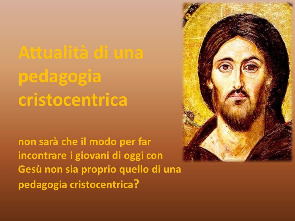 Attualità di una pedagogia cristocentrica