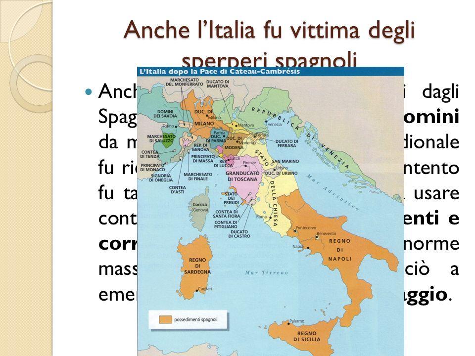 Anche l'Italia fu vittima degli sperperi spagnoli