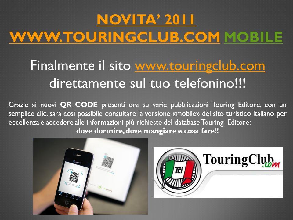 NOVITA' 2011 www.touringclub.com MOBILE