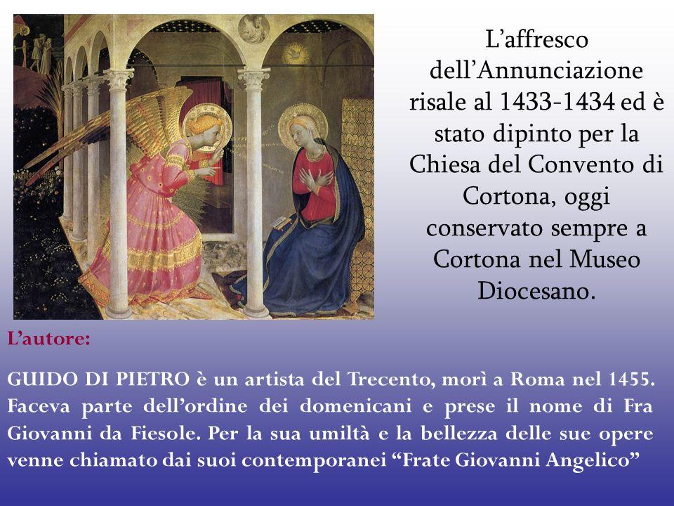 L'affresco dell'Annunciazione risale al 1433-1434 ed è stato dipinto per la Chiesa del Convento di Cortona, oggi conservato sempre a Cortona nel Museo Diocesano.