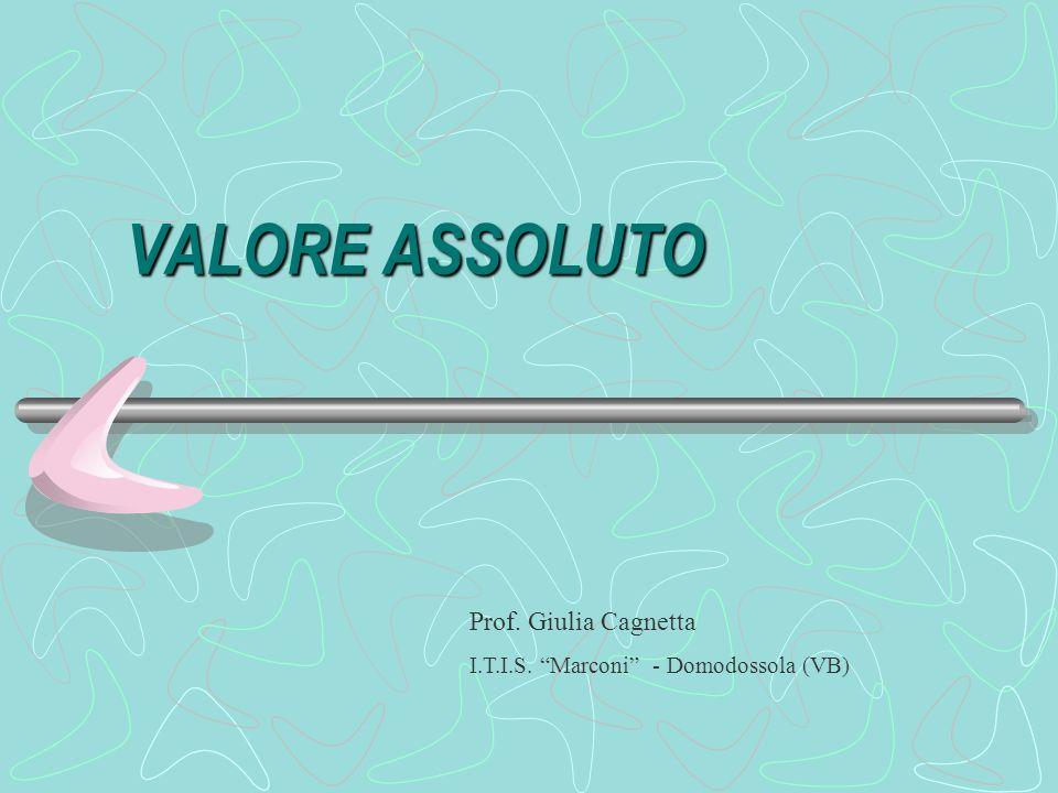 VALORE ASSOLUTO Prof. Giulia Cagnetta