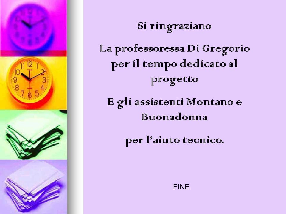 La professoressa Di Gregorio per il tempo dedicato al progetto