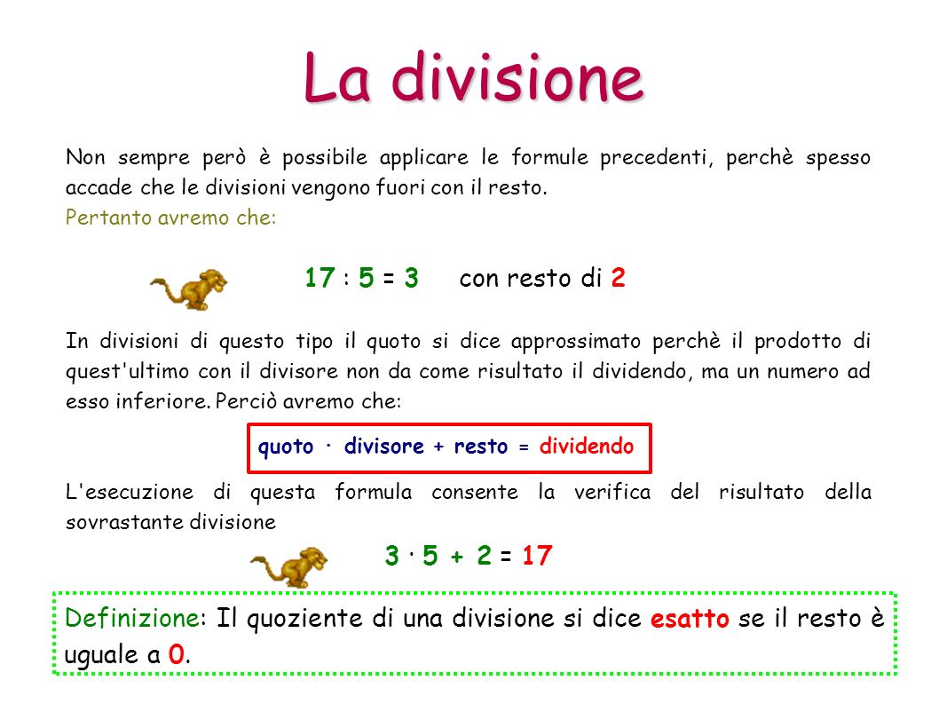 La divisione 17 : 5 = 3 con resto di 2 3 · 5 + 2 = 17
