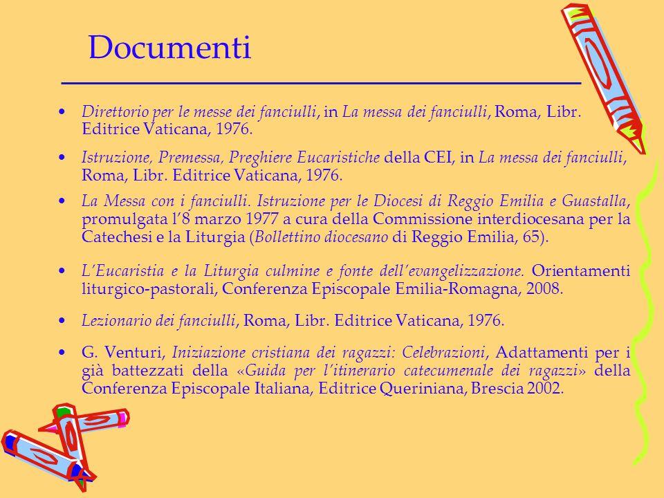Documenti Direttorio per le messe dei fanciulli, in La messa dei fanciulli, Roma, Libr. Editrice Vaticana, 1976.