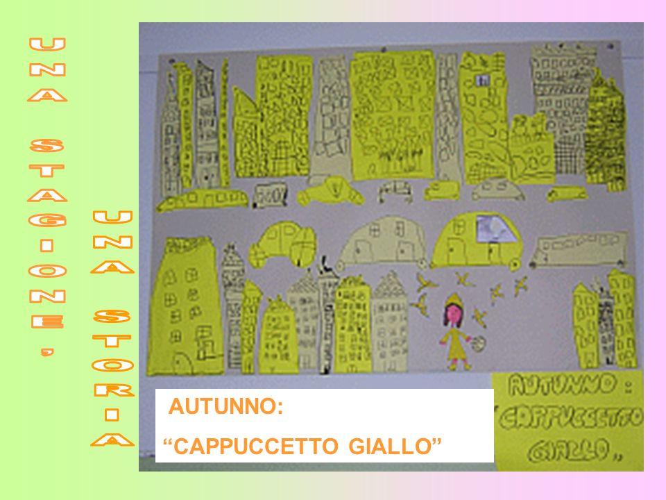 UNA STAGIONE, UNA STORIA AUTUNNO: CAPPUCCETTO GIALLO