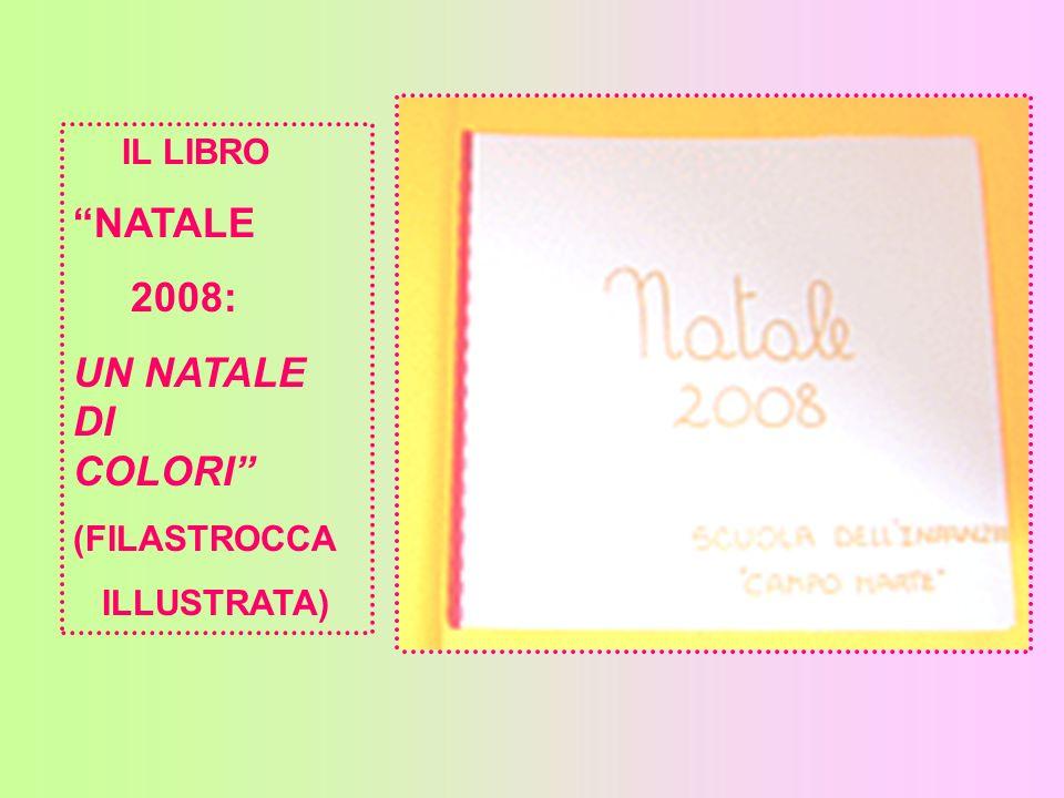 IL LIBRO NATALE 2008: UN NATALE DI COLORI (FILASTROCCA ILLUSTRATA)