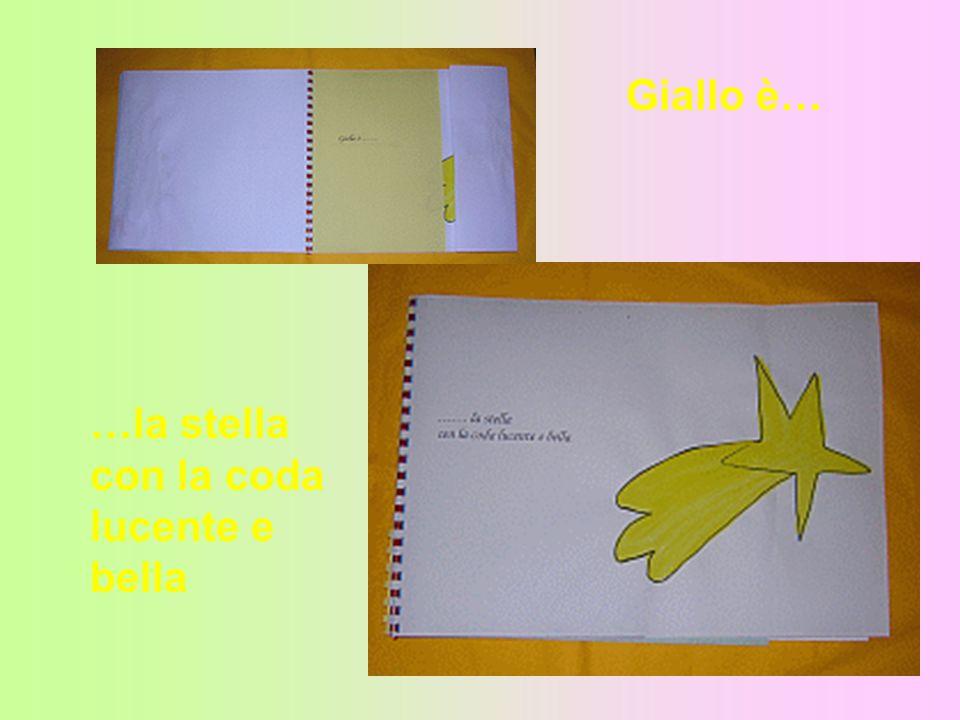 Giallo è… …la stella con la coda lucente e bella
