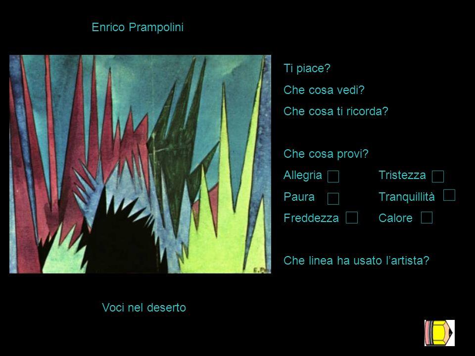 Enrico Prampolini Ti piace Che cosa vedi Che cosa ti ricorda Che cosa provi Allegria Tristezza.