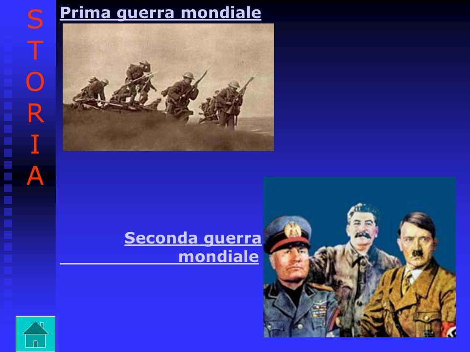 STORIA Prima guerra mondiale Seconda guerra mondiale