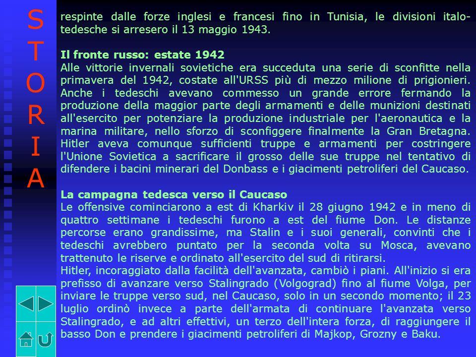 STORIA respinte dalle forze inglesi e francesi fino in Tunisia, le divisioni italo-tedesche si arresero il 13 maggio 1943.
