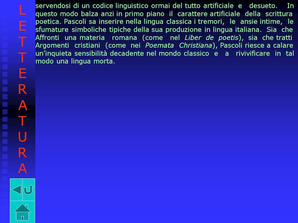 LETTERATURA servendosi di un codice linguistico ormai del tutto artificiale e desueto. In.