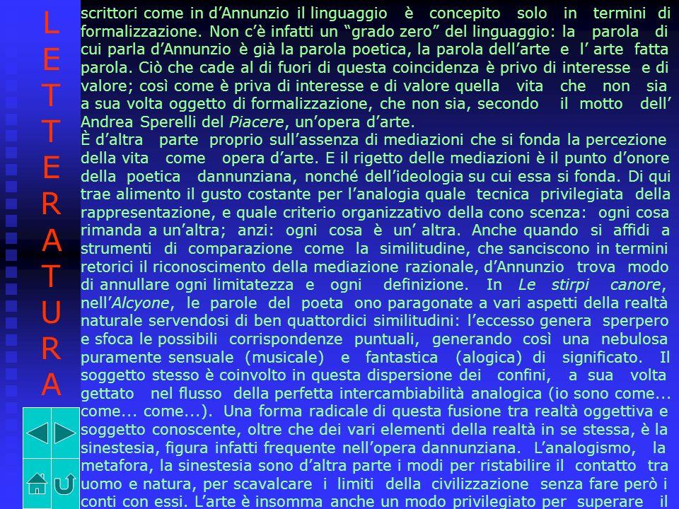 LETTERATURA scrittori come in d'Annunzio il linguaggio è concepito solo in termini di.