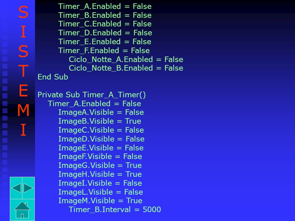 S I T E M Timer_A.Enabled = False Timer_B.Enabled = False