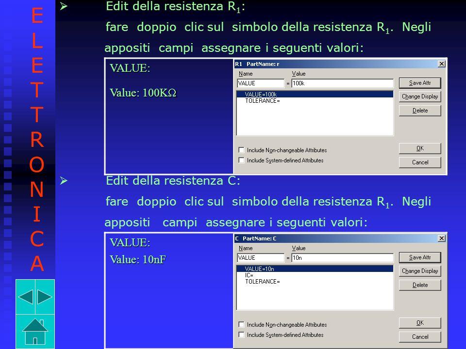 E L T R O N I C A Edit della resistenza R1:
