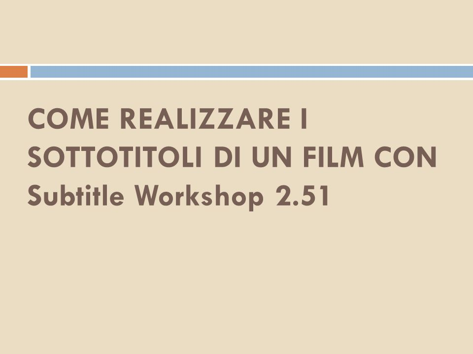 COME REALIZZARE I SOTTOTITOLI DI UN FILM CON Subtitle Workshop 2.51