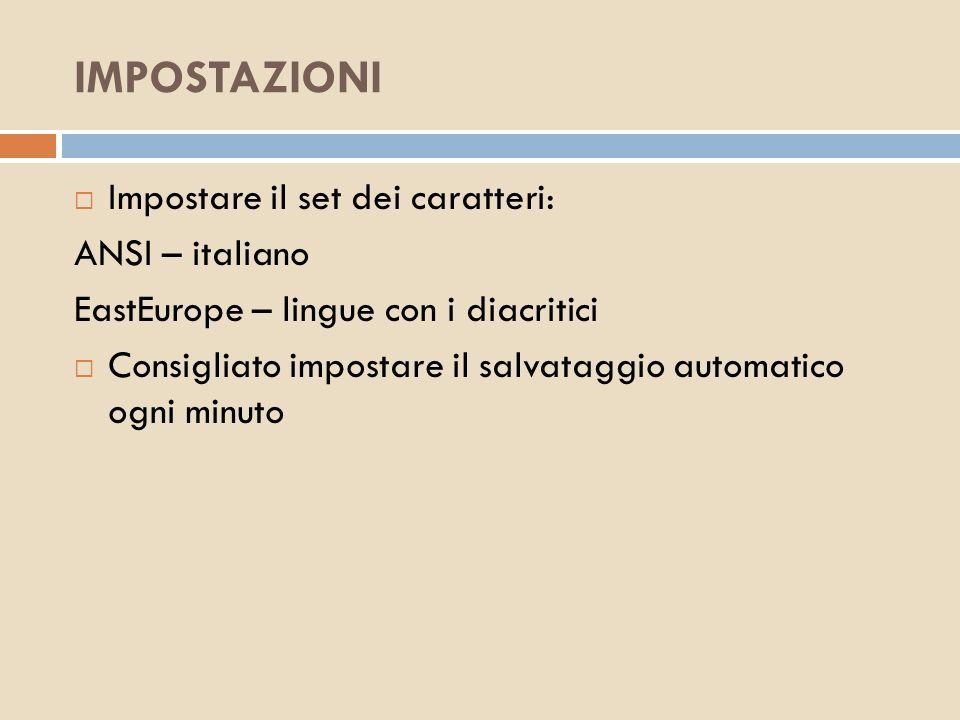 IMPOSTAZIONI Impostare il set dei caratteri: ANSI – italiano