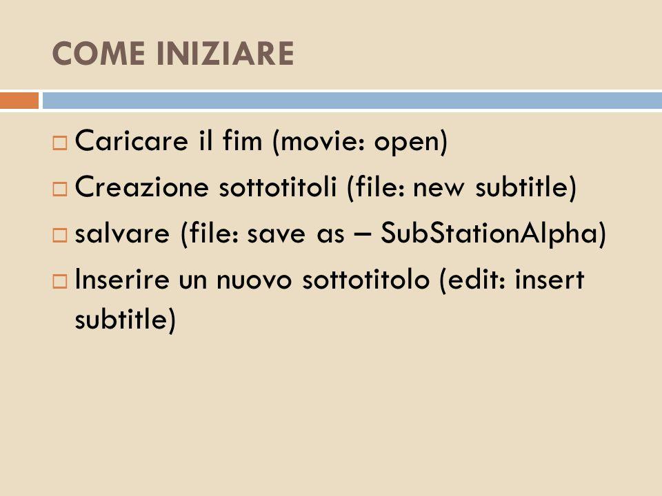 COME INIZIARE Caricare il fim (movie: open)