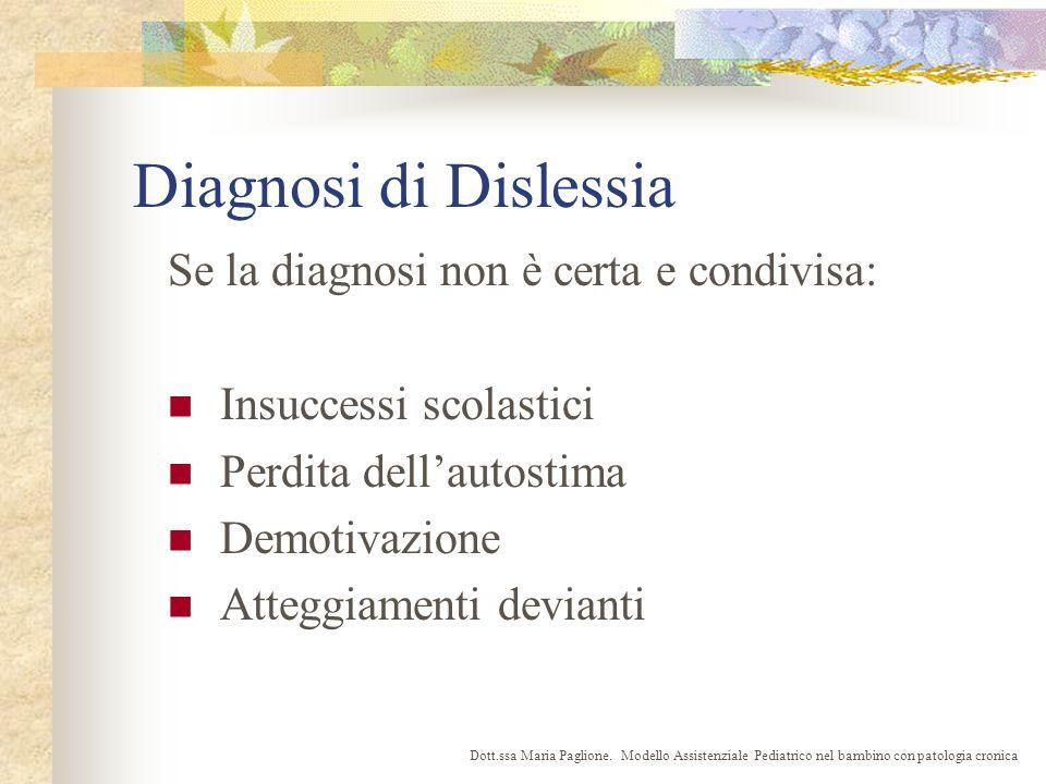 Diagnosi di Dislessia Se la diagnosi non è certa e condivisa: