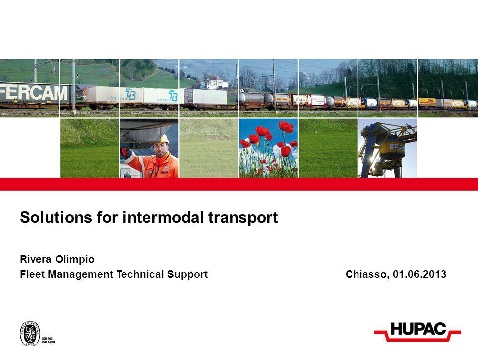 Solutions for intermodal transport Rivera Olimpio Fleet Management Technical Support Chiasso, 01.06.2013