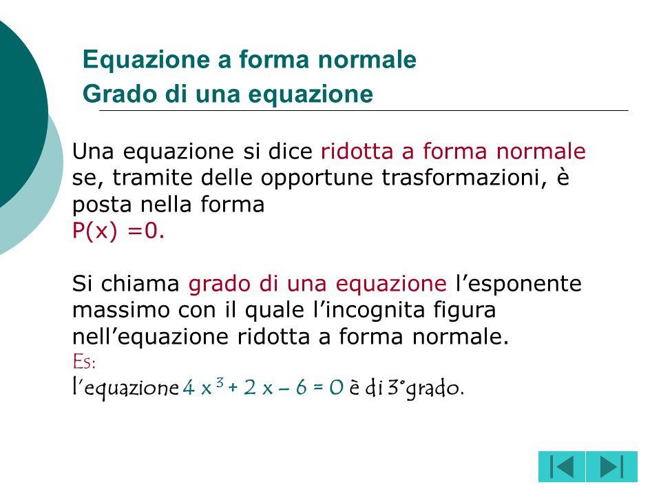 Equazione a forma normale Grado di una equazione