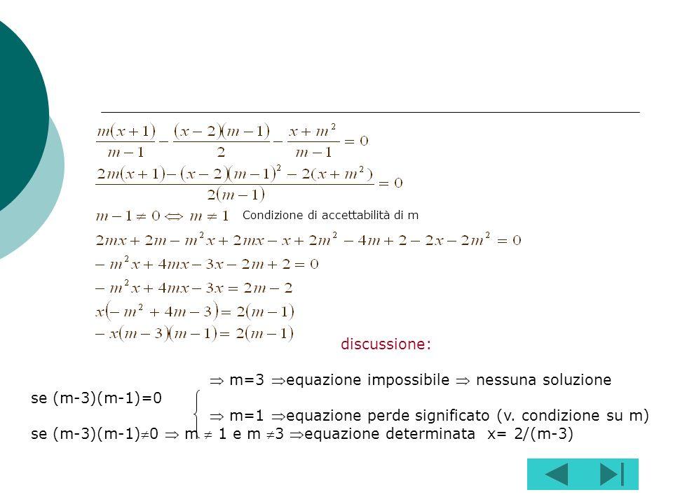  m=3 equazione impossibile  nessuna soluzione se (m-3)(m-1)=0