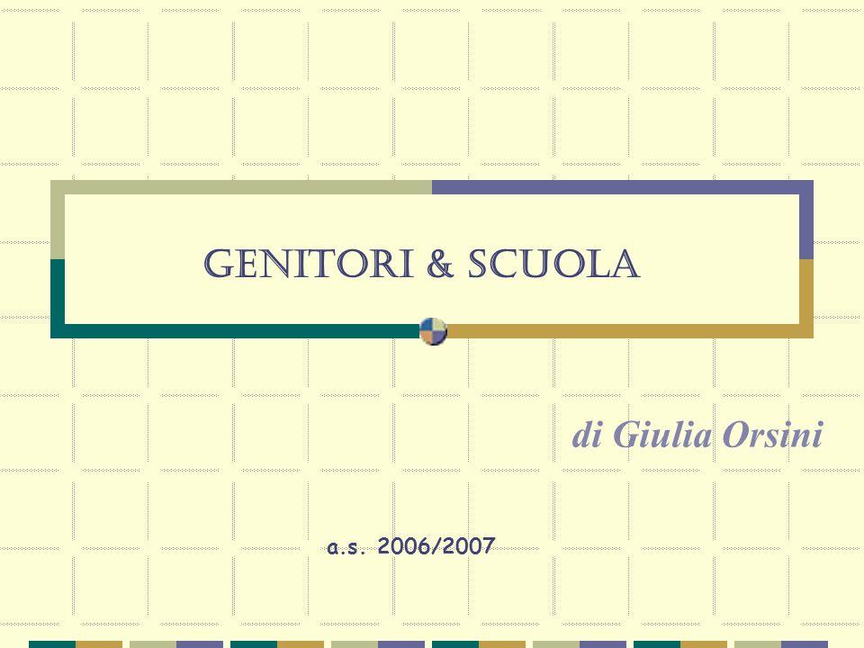 Genitori & scuola di Giulia Orsini a.s. 2006/2007