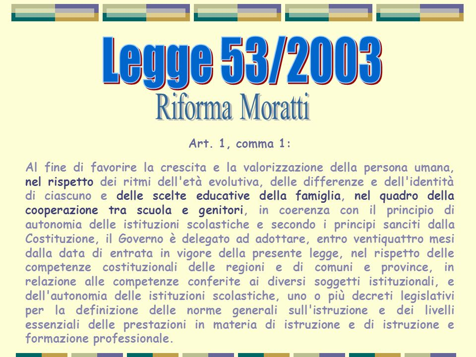 Legge 53/2003 Riforma Moratti Art. 1, comma 1: