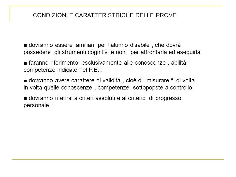 CONDIZIONI E CARATTERISTRICHE DELLE PROVE