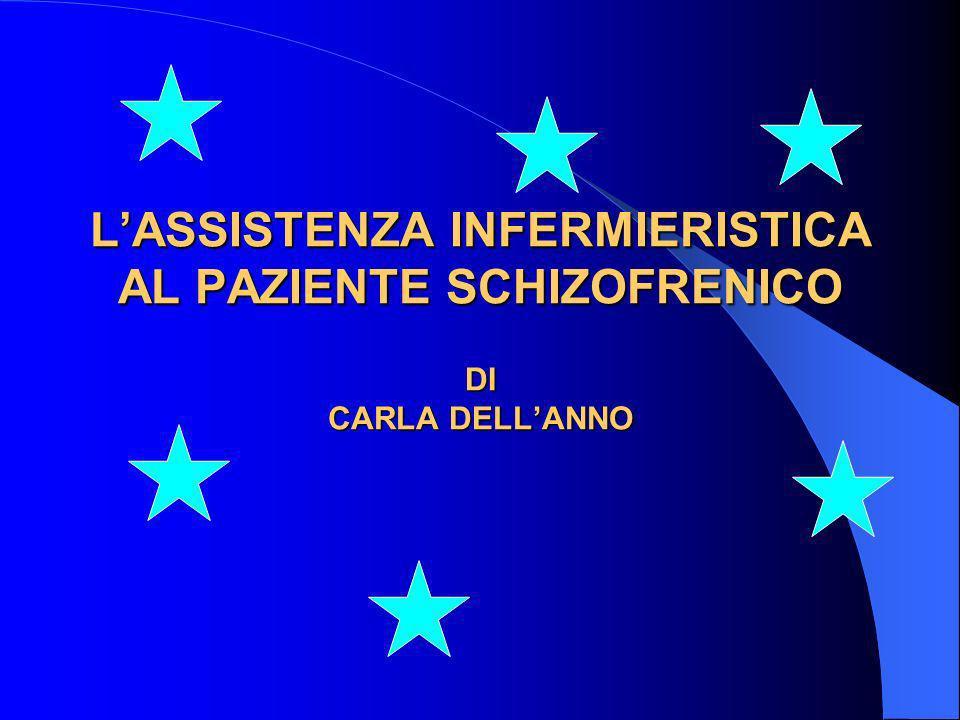 L'ASSISTENZA INFERMIERISTICA AL PAZIENTE SCHIZOFRENICO DI CARLA DELL'ANNO