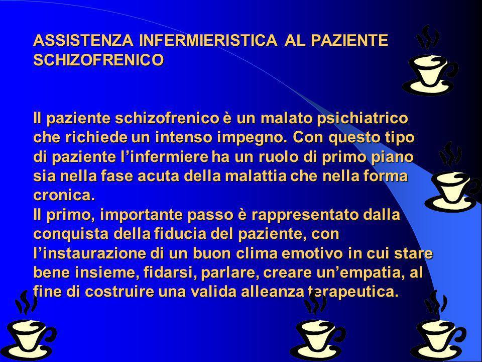 2 ASSISTENZA INFERMIERISTICA AL PAZIENTE SCHIZOFRENICO Il paziente schizofrenico è un malato psichiatrico che richiede un intenso impegno.