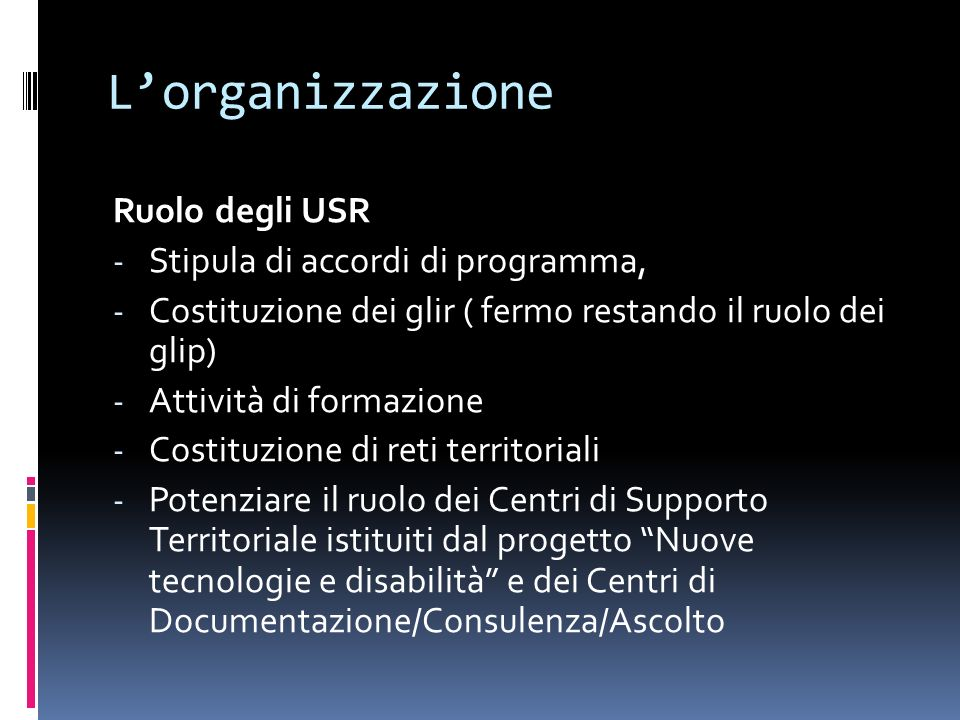 L'organizzazione Ruolo degli USR Stipula di accordi di programma,