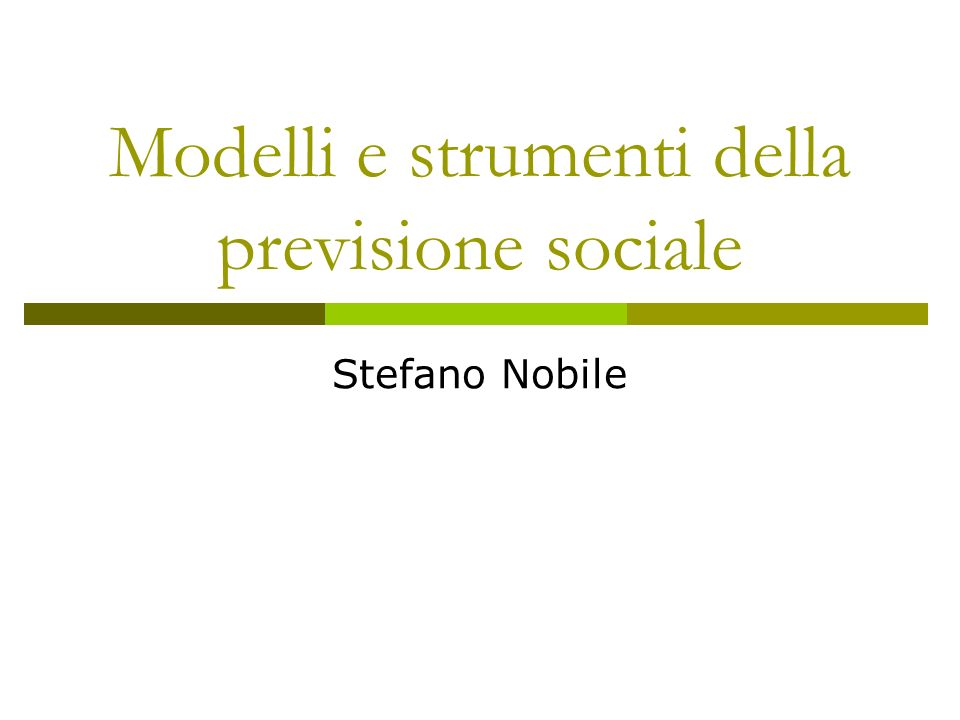 Modelli e strumenti della previsione sociale