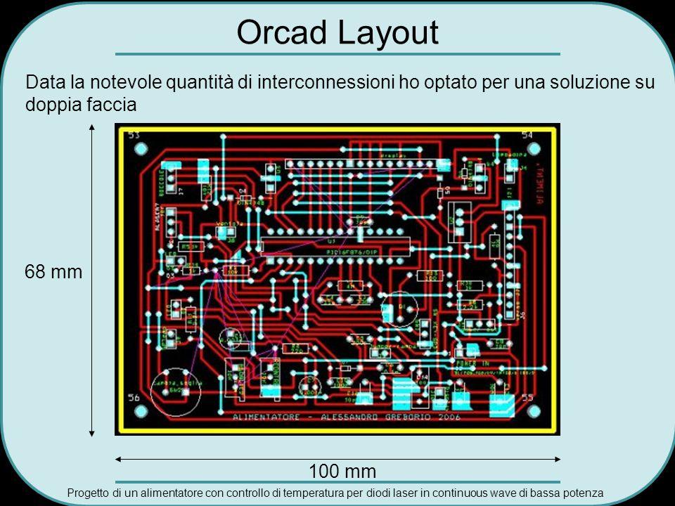 Orcad Layout Data la notevole quantità di interconnessioni ho optato per una soluzione su. doppia faccia.