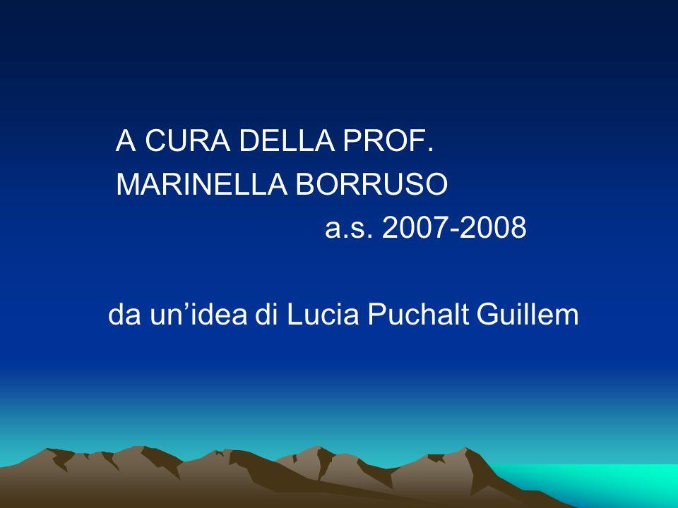 A CURA DELLA PROF. MARINELLA BORRUSO a.s. 2007-2008 da un'idea di Lucia Puchalt Guillem