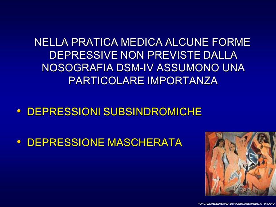 NELLA PRATICA MEDICA ALCUNE FORME DEPRESSIVE NON PREVISTE DALLA NOSOGRAFIA DSM-IV ASSUMONO UNA PARTICOLARE IMPORTANZA