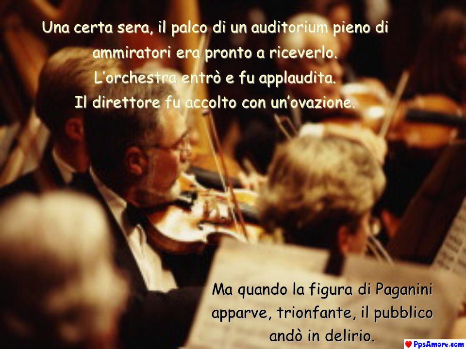 Una certa sera, il palco di un auditorium pieno di ammiratori era pronto a riceverlo. L'orchestra entrò e fu applaudita. Il direttore fu accolto con un'ovazione.