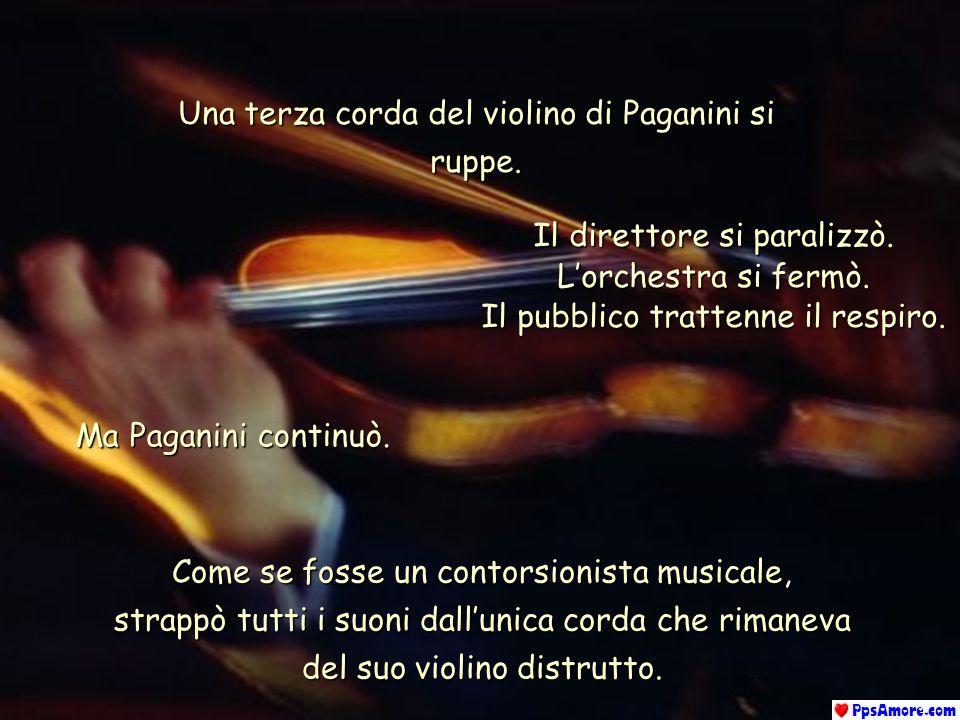 Una terza corda del violino di Paganini si ruppe.
