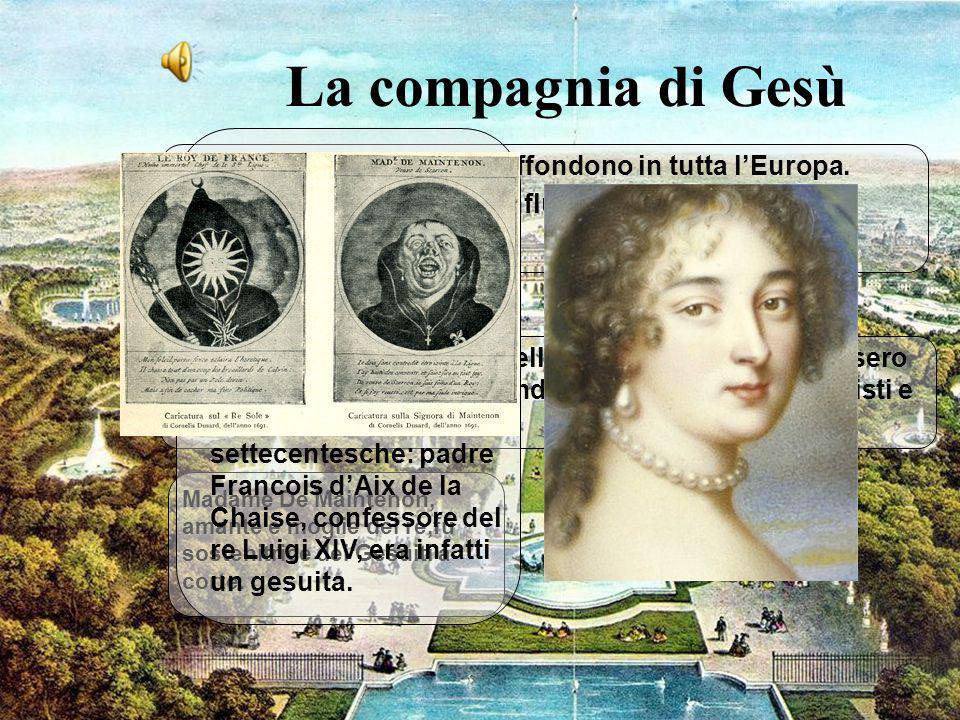 La compagnia di Gesù Chi: I Gesuiti (1540) si diffondono in tutta l'Europa. Dove: avevano grande influenza a corte.
