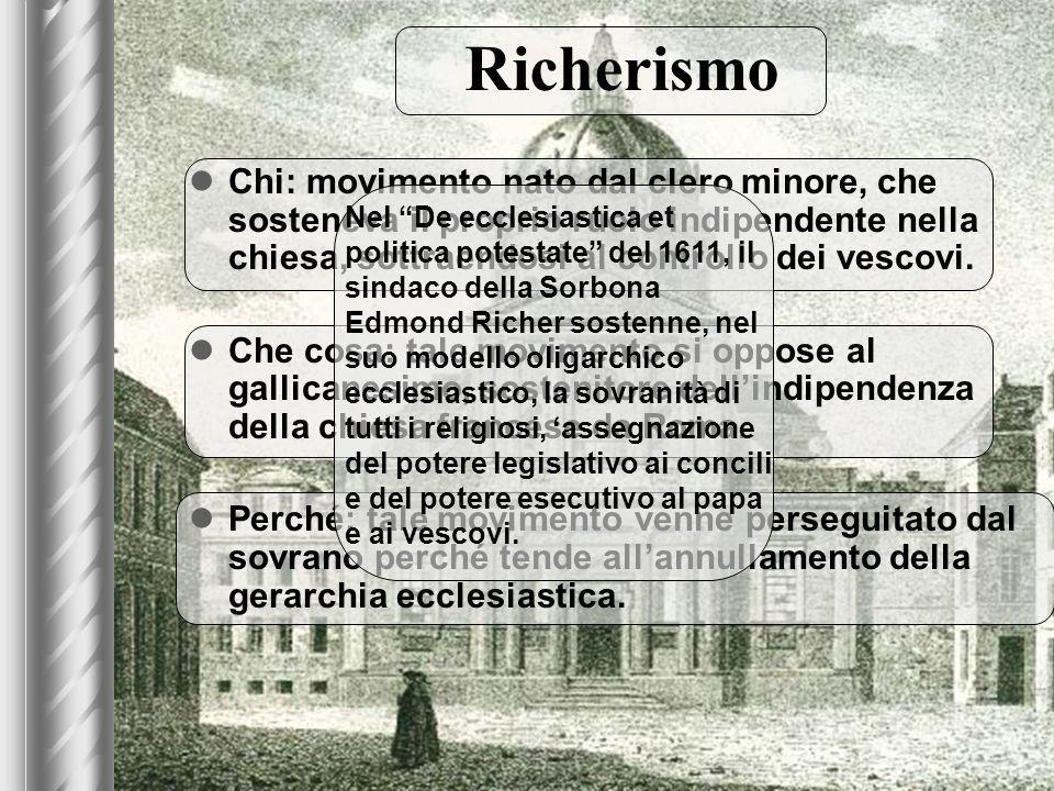 Richerismo Chi: movimento nato dal clero minore, che sosteneva il proprio ruolo indipendente nella chiesa, sottraendosi al controllo dei vescovi.