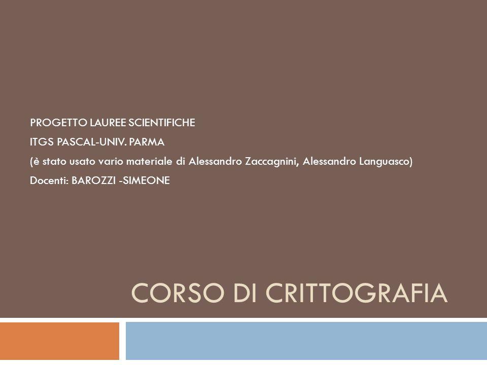 CORSO DI CRITTOGRAFIA PROGETTO LAUREE SCIENTIFICHE