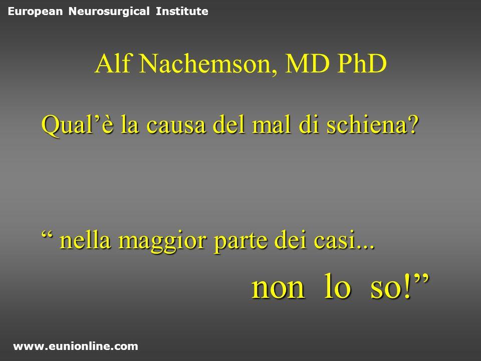 non lo so! Alf Nachemson, MD PhD Qual'è la causa del mal di schiena