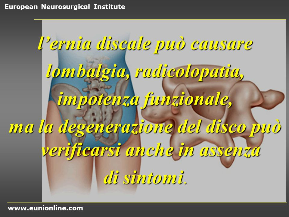 l'ernia discale può causare lombalgia, radicolopatia,