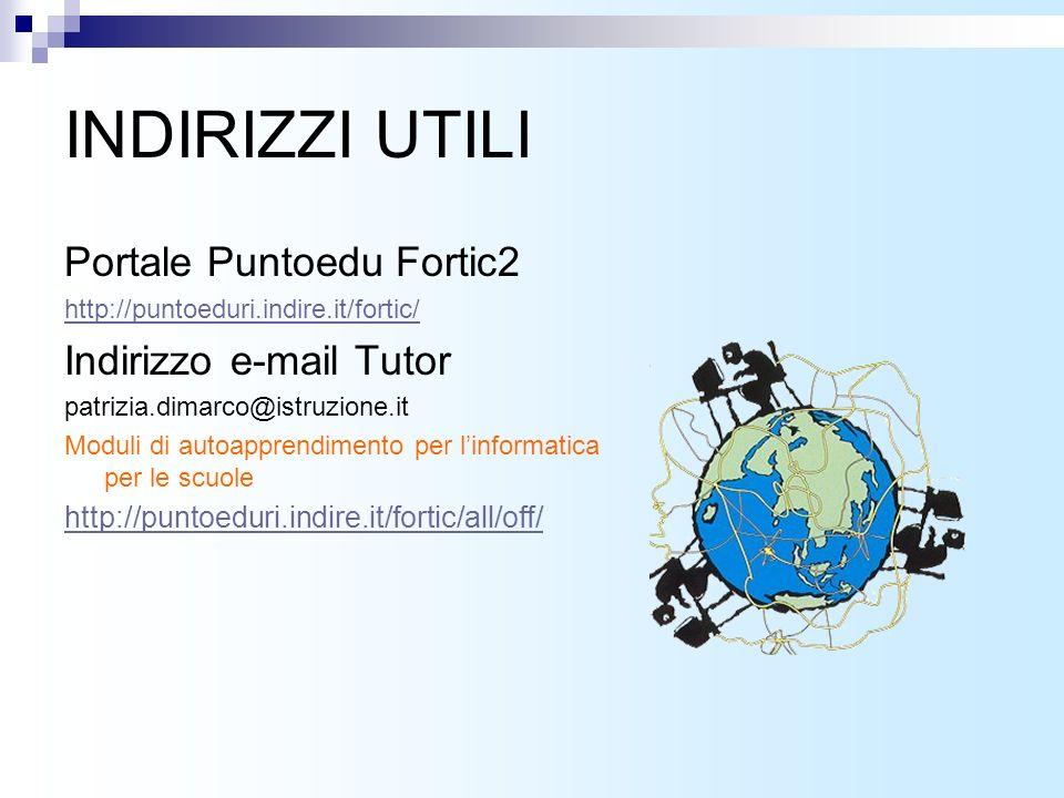 INDIRIZZI UTILI Portale Puntoedu Fortic2 Indirizzo e-mail Tutor