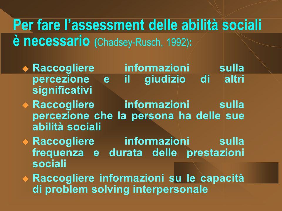 Per fare l'assessment delle abilità sociali è necessario (Chadsey-Rusch, 1992):