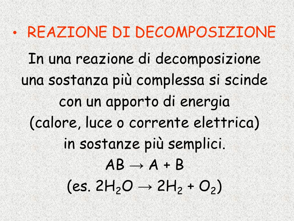 In una reazione di decomposizione una sostanza più complessa si scinde