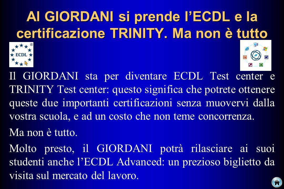 Al GIORDANI si prende l'ECDL e la certificazione TRINITY