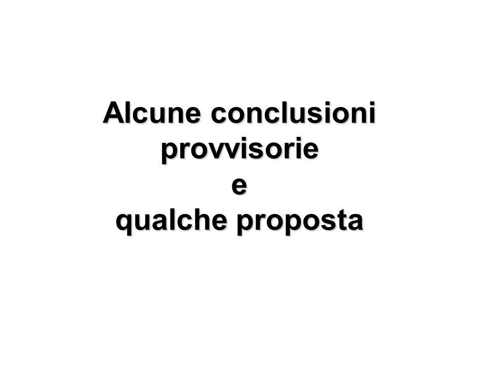 Alcune conclusioni provvisorie e qualche proposta