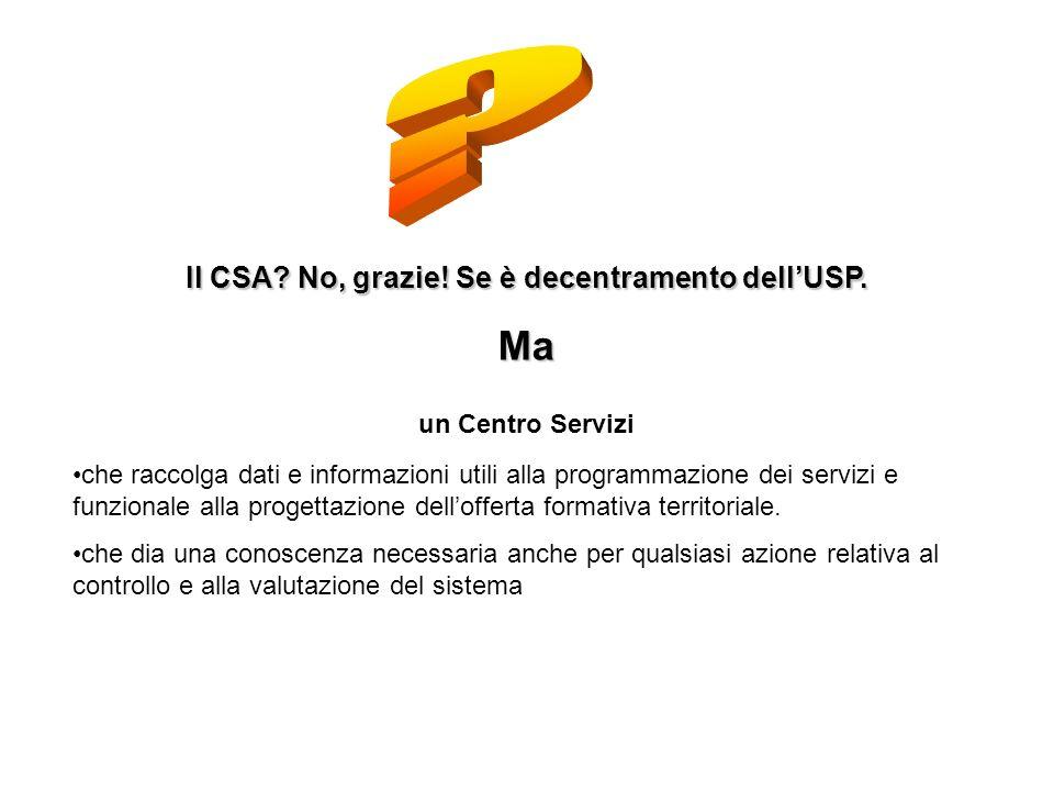 Il CSA No, grazie! Se è decentramento dell'USP.