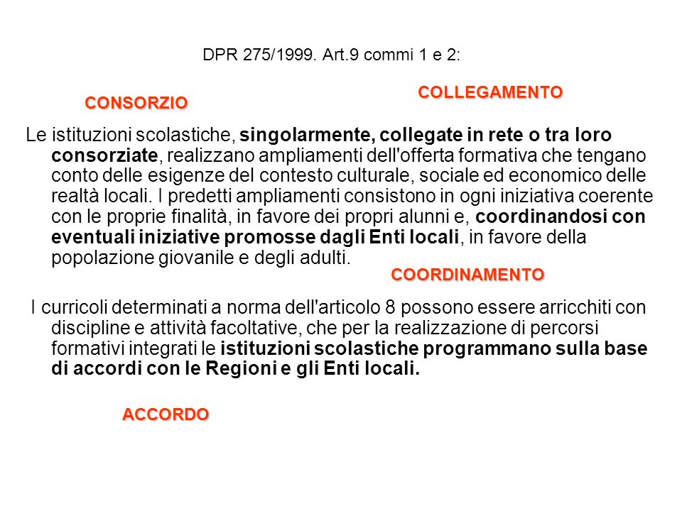 DPR 275/1999. Art.9 commi 1 e 2: COLLEGAMENTO. CONSORZIO.